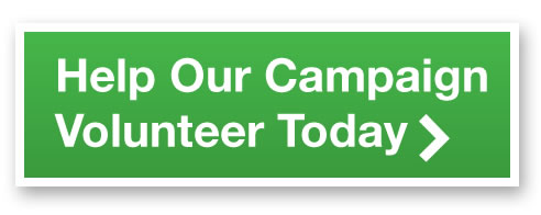 Help Our Campaign Volunteer Today
